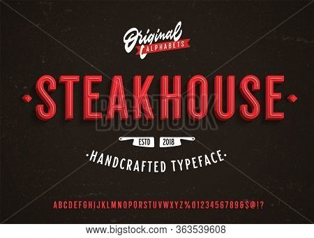 Steakhouse. Vintage 3d Premium Original Alphabet. Neon Sign Inspired Super Detailed Realistic Retro
