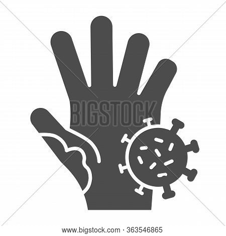 Unwashed Hand With Virus Solid Icon. Prevent Coronavirus Spread Symbol, Glyph Style Pictogram On Whi