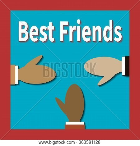 Three Friends Of Different Races Greet Each Other. Best Friends. Different Colors People Hold Out Ha