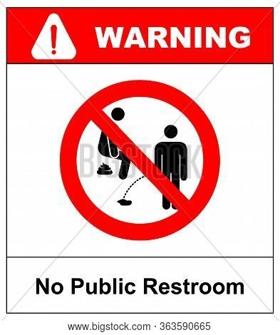 No Public Restroom Here. No Peeing Or Pooping, Prohibition Sign, Vector Illustration Isolated On Whi
