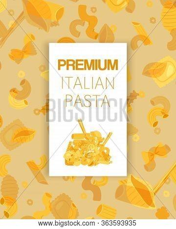Premium Italian Pasta Different Types Fusilli, Spaghetti, Gomiti Rigati, Farfalle And Rigatoni, Ravi