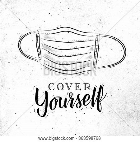 Face Mask In Retrro Style Lettering Cover Yourself Drawing On Dirty Paper Background
