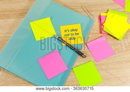 The Saying - Its Okay Not To Be Okay Written On A Sticky Note - Positive Affirmation