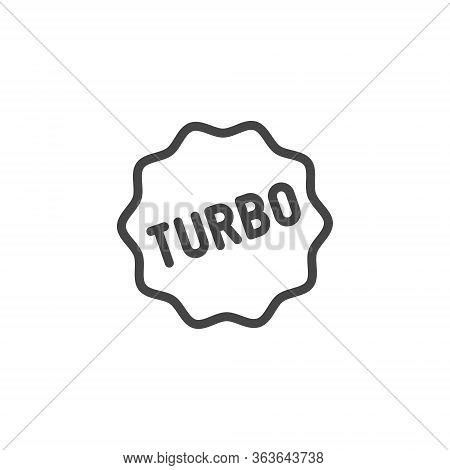 Turbo Icon In Outline Style. Graphic Symbol For Advertising, Promo. Contour Label For Mobile Apps, S