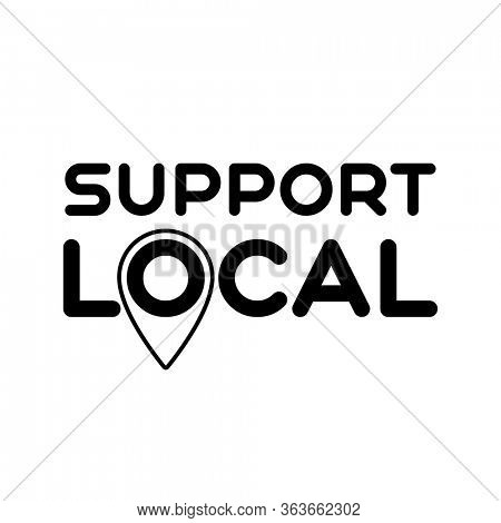 LOCAL SUPPORT. Symbol of local support for production, business, companies. Template for poster, banner, signboard, web, card, sticker. Business help and support locally.