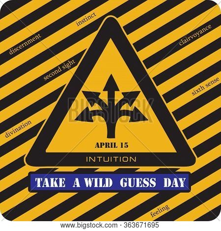 Attention - Take  A Wild  Guess  Day. Industrial Holiday Symbol
