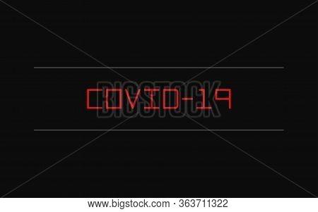 Inscription Covid-19 On Black Background. Coronavirus Title - Vector Illustration. 2019-ncov. Virus