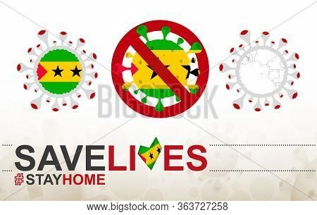 Coronavirus Cell With Sao Tome And Principe Flag And Map. Stop Covid-19 Sign, Slogan Save Lives Stay