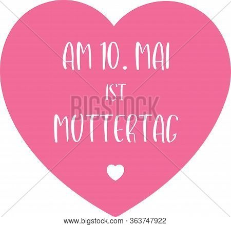 Hand Sketched Am 10. Mai Ist Muttertag In German. Translated 10 Mai Is Mothers Day. Lettering