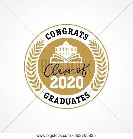 Class Of 2020 In Golden Wreath, Congrats Graduates. Lettering Graduation Calligraphy Label. Vector I