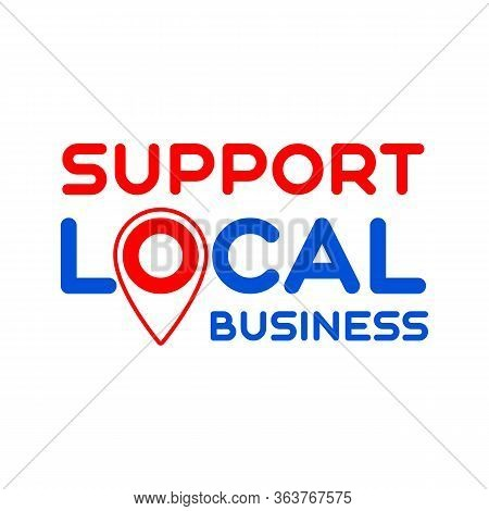 Local Support. Pinpoint. Symbol Of Local Support For Production, Business, Companies. Template For P