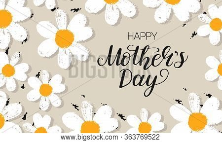 Template Banner Happy Mothers Day Card With Hand Draw Daisy Or Chamomile Background With Brush Ink.