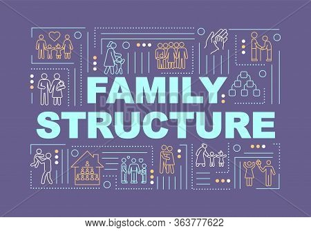 Family Structure, Relationship Types Word Concepts Banner. Relational Groups Variety. Infographics W