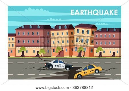 Earthquake In Town Flat Vector Illustration. Natural Disaster, Cataclysm, Catastrophe Damage Concept