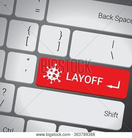 Close Up The Layoff Button With Covid-19 Sign On The Keyboard And Have Red Color Button Isolate Gray