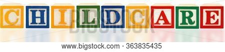 Childcare spelled out with Alphabet Blocks in English