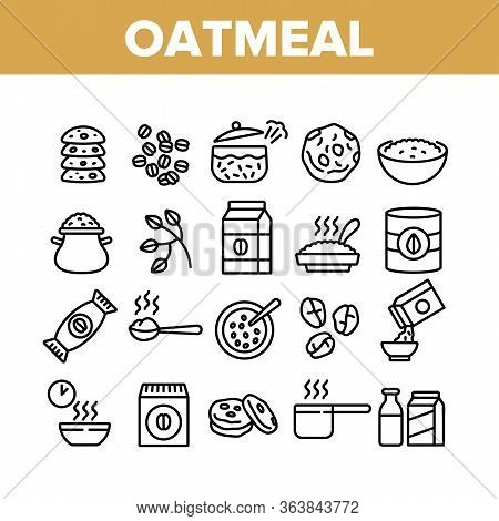 Oatmeal Healthy Food Collection Icons Set Vector. Oat Cookies And Porridge Cereal Breakfast, Oatmeal