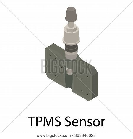 Tpms Sensor Icon. Isometric Of Tpms Sensor Vector Icon For Web Design Isolated On White Background