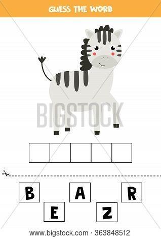 Spell The Word Zebra. Educational Grammar Game For Children. Cute Cartoon Zebra On White Background.