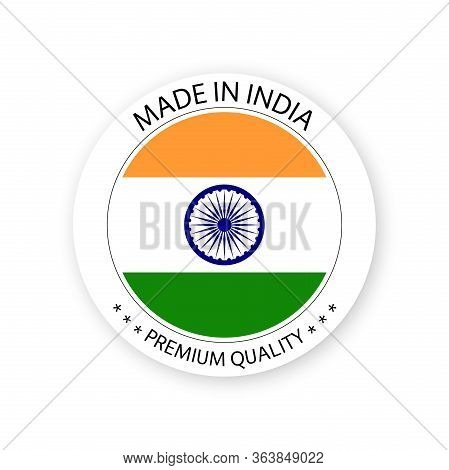 Modern Vector Made In India Label Isolated On White Background, Simple Sticker With Indian Colors, P