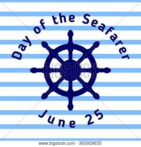Day Of The Seafarer - Greeting Card With Steering Wheel And With Blue Stripes. Template For Your Des