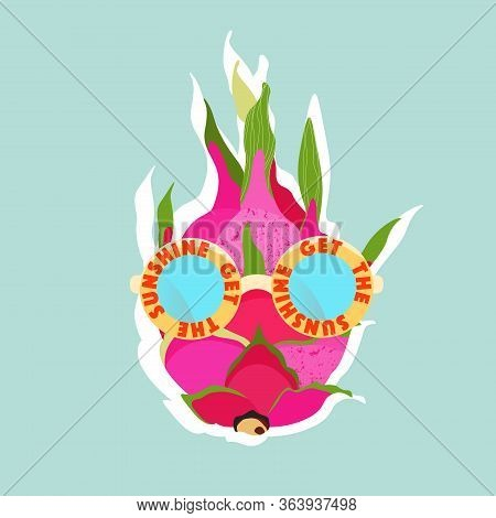 Dragonfruit Wearing Sunglasses Trendy Poster. Get The Sunshine Text. Exotic Fruit Wearing Sunglasses