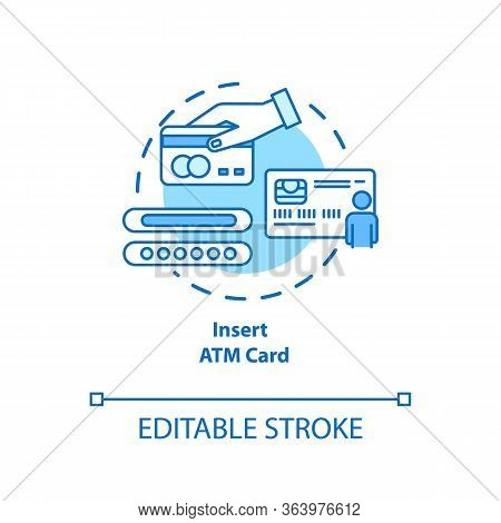 Insert Atm Card Turquoise Concept Icon. Money Withdrawal Procedure Idea Thin Line Illustration. Cash
