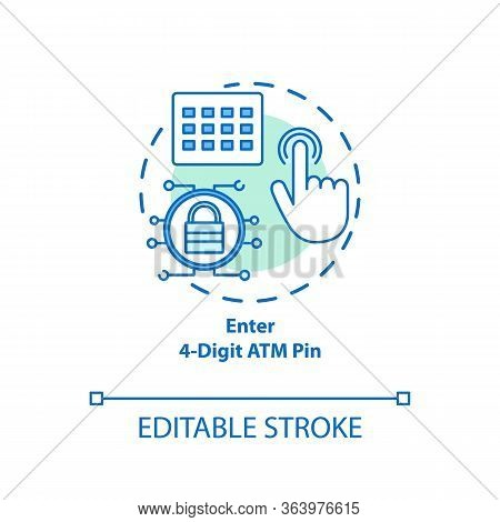 Enter 4-digit Atm Pin Turquoise Concept Icon. Password Request Idea Thin Line Illustration. Money Wi