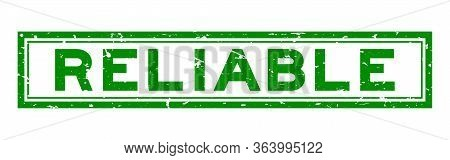 Grunge Green Reliable Word Rubber Seal Stamp On White Background