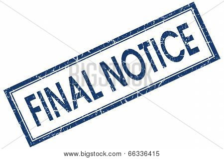 Final Notice Blue Square Grungy Stamp Isolated On White Background
