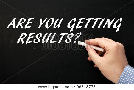 Are You Getting Results?