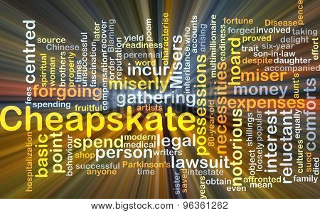 Background concept wordcloud illustration of cheapskate glowing light