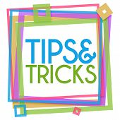 Tips and tricks text written inside colorful frame. poster