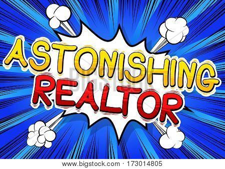Astonishing Realtor - Comic book style word on abstract background.