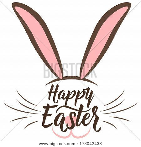 Vector illustration of cute fun happy easter greeting with easter bunny ears, mustache, nose, mouth and hand drawing lettering greeting text sign isolated on white background