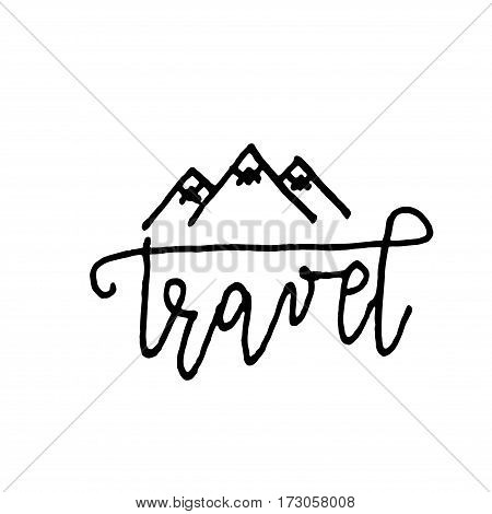Black ink vector quote. Travel - hand drawn lettering print. Modern brush calligraphy.