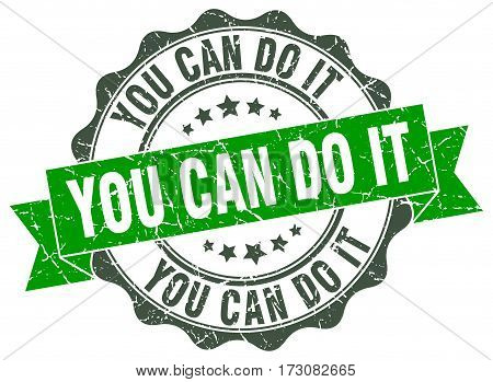 You Can Do It. Stamp. Sign. Seal. Round. Retro. Ribbon