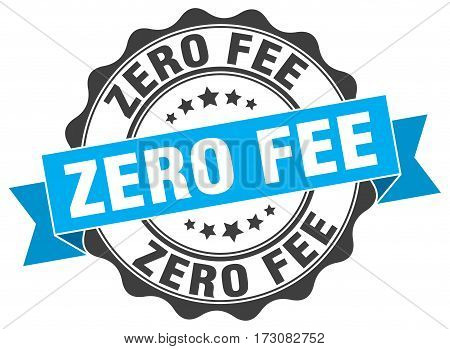 Zero Fee. Stamp. Sign. Seal. Round. Retro. Ribbon