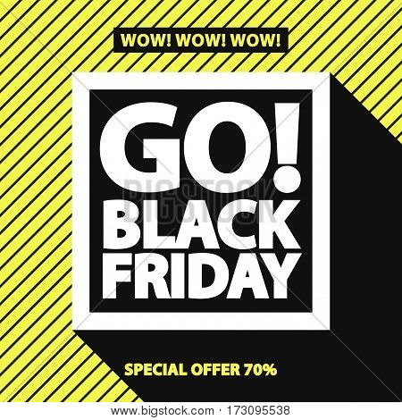 Black friday sale banner for your promotion, special offer, advertisement, sale, hot price and discount poster on yellow background with sign go black friday. Stock vector