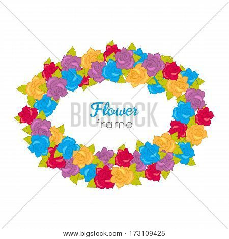 Flower frame. Circle wreath of different blossoms. Green leaves. Colourful selection of flowers on white. Blue purple yellow red roses. Decoration. Accessory for women. Cartoon design in flat. Vector