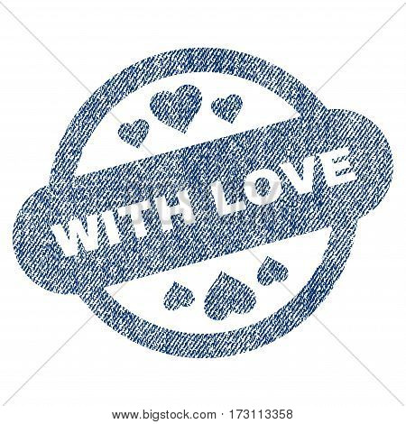 With Love Stamp Seal vector textured icon for overlay watermark stamps. Blue jeans fabric vectorized texture. Symbol with dirty design. Blue ink rubber seal stamp with fiber textile structure.