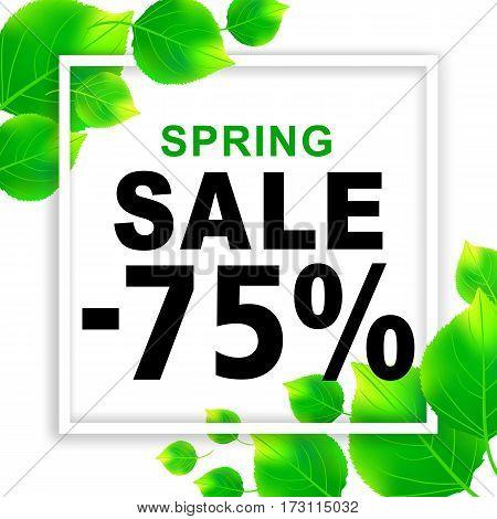Spring sale -75% season discounts banner with paper frame and leaves. Shop market poster design. Vector illustration.