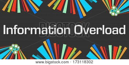Information overload text written over dark colorful background.