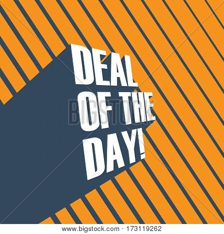 Deal of the day promotional vector poster with deal of the day long shadow typography. Eps10 vector illustration.