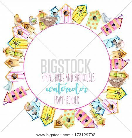 Card template, circle frame border with watercolor colorful birdhouses, cute birds and nests, hand drawn on a white background