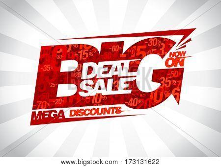 Big deal sale now on, mega discounts poster concept, rasterized version