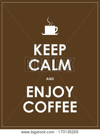 enjoy coffee, keep calm and enjoy coffe background