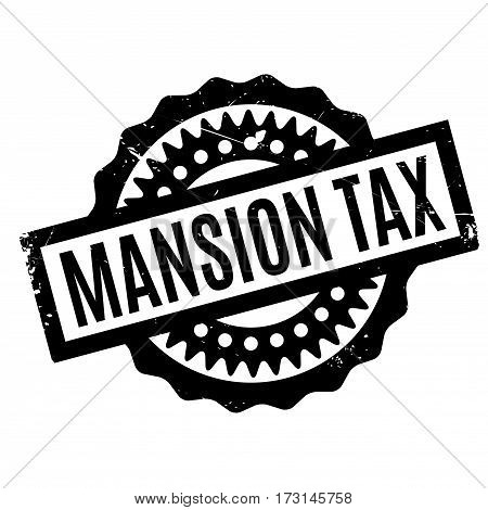 Mansion Tax rubber stamp. Grunge design with dust scratches. Effects can be easily removed for a clean, crisp look. Color is easily changed.