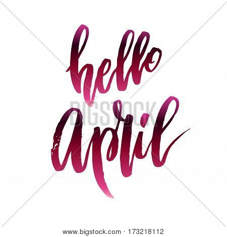 Calligraphy quote hello april. Handwritten lettering with watercolor background modern brush pen lettering For cards, banners, posters. Vector illustration stock vector.