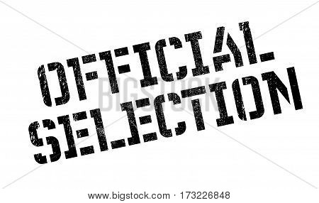 Official Selection rubber stamp. Grunge design with dust scratches. Effects can be easily removed for a clean, crisp look. Color is easily changed.
